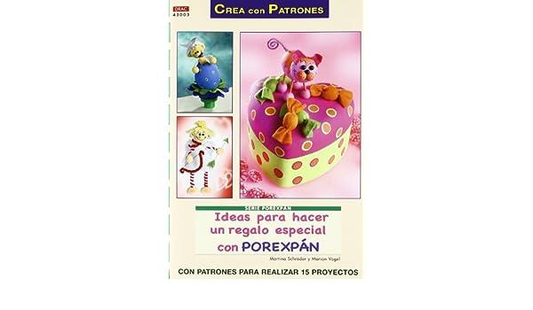Ideas para Hacer un Regalo Especial con Porexpan (Crea con Patron es): SCHRODER M.: 9788498741940: Amazon.com: Books