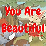 You Are Beautiful: Bedtime Story for Kids | Gaby W