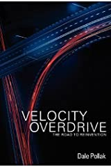 Velocity Overdrive: The Road To Reinvention by Dale Pollak (2012-10-01)
