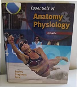 Seeley S Principles Of Anatomy Book By Philip Tate