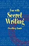 img - for Fun with Secret Writing (Dover Children's Activity Books) by Geoffrey Lamb (2002-05-17) book / textbook / text book