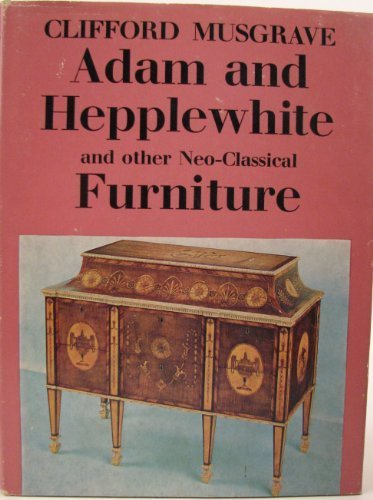 Adam and Hepplewhite and Other Neo-Classical Furniture