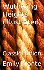 Wuthering Heights (Illustrated): Classic Edition