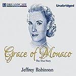 Grace of Monaco: The True Story | Jeffrey Robinson
