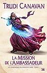 La Mission de l'ambassadeur: Les Chroniques du magicien noir par Canavan