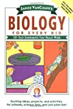 Janice VanCleave's Biology For Every Kid: 101 Easy Experiments That Really Work (Science for Every Kid Series)