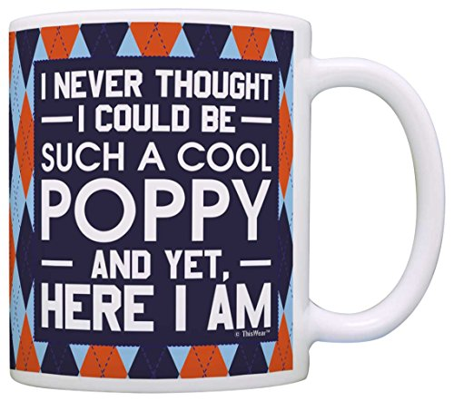 (Father's Day Gift for Grandpa Never Thought be Such a Cool Poppy Gift Coffee Mug Tea Cup Argyle)