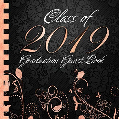 Class of 2019: Graduation Guest Book I Elegant Black and Rose Gold Binding I 100 Pages for Well Wishes, Memories & Keepsake with Gift Log I Square Format I Graduation Gift 2019 High School College