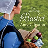 The Courtship Basket: An Amish Heirloom Novel, Book 2