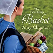 The Courtship Basket: An Amish Heirloom Novel, Book 2 | Amy Clipston