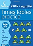 Times Tables Practice: Age 5–7 (Collins Easy Learning Age 5-7)