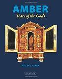 Amber - Tears of the Gods, Neil Clark, 1906716161
