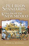 Pueblos, Spaniards, and the Kingdom of New Mexico, John L. Kessell, 0806139692