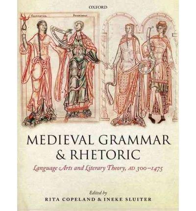 Download Medieval Grammar and Rhetoric : Language Arts and Literary Theory, AD 300 -1475(Paperback) - 2000 Edition pdf epub
