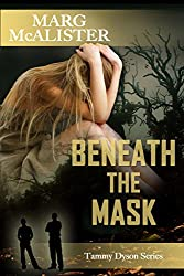 Beneath The Mask (Tammy Dyson Series Book 1)