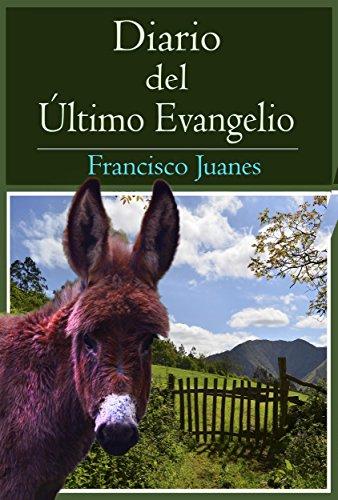 Descargar Libro Diario Del Último Evangelio Francisco Juanes