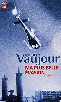 Ma Plus Belle évasion Michel Vaujour Babelio