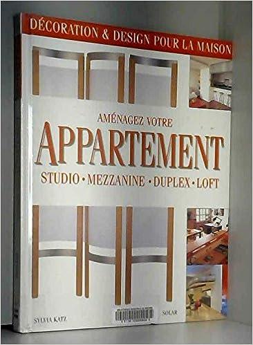 Aménagez votre appartement : Studio, mezzanine, duplex, loft Hors ...