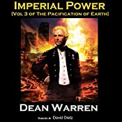 Imperial Power: The Pacification of Earth, Book 3 | Dean Warren