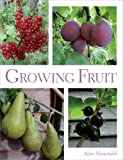 Growing Fruit, Alan Mansfield, 1847973892