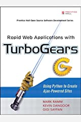Rapid Web Applications with TurboGears: Using Python to Create Ajax-Powered Sites Kindle Edition
