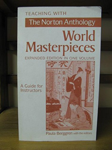 Teaching with the Norton anthology of world masterpieces, expanded edition in one volume: A guide for instructors