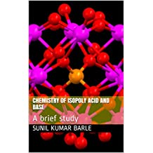 CHEMISTRY OF ISOPOLY ACID AND BASE: A brief study (1)