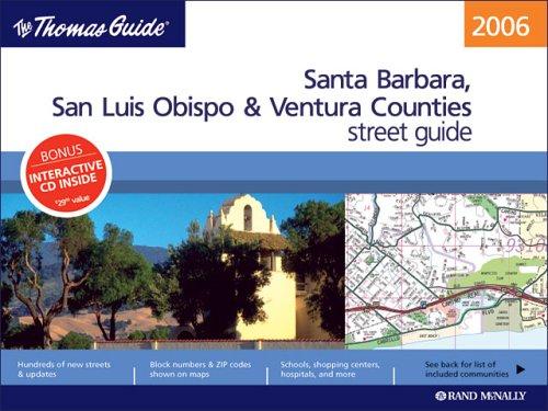 The Thomas Guide 2006 Santa Barbara, San Luis Obispo, & Ventura Counties, California: Street Guide (Santa Barbara, San Luis Obispo and Ventura Counties Street - Santa Street Barbara State