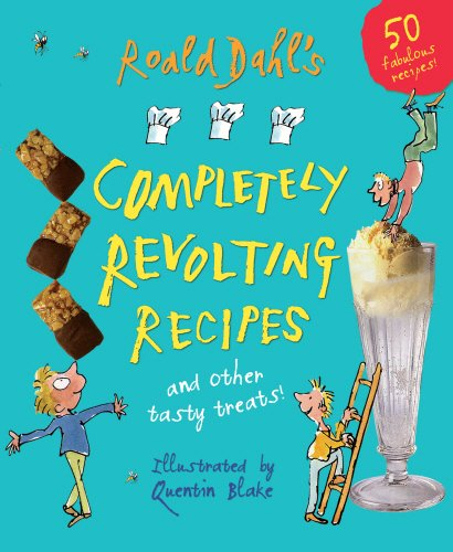 Download Roald Dahl's Completely Revolting Recipes. Illustrated by Quentin Blake PDF