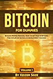 Bitcoin for dummies: Bitcoin book for beginners: Bitcoin blueprint, Bitcoin technology, Bitcoin beginners guide  (Bitcoin mining process, How to get paid ... future of Payroll & Recruitment process 1)