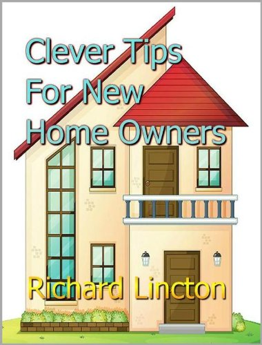 Clever Tips For New Home Owners