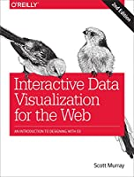 Interactive Data Visualization for the Web, 2nd Edition Front Cover