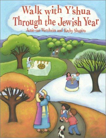 Walk With Y'Shua Through the Jewish Year