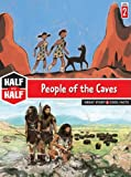 img - for People of the Caves (Half and Half) book / textbook / text book