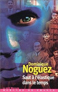 Saut à l'élastique dans le temps par Dominique Noguez