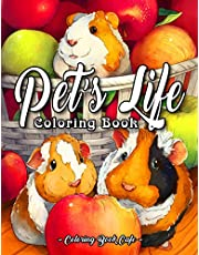 Pet's Life Coloring Book: An Adult Coloring Book Featuring Fun and Adorable Pet Illustrations With Birds, Fish, Bunnies, Guinea Pigs, Lizards, and Many More!