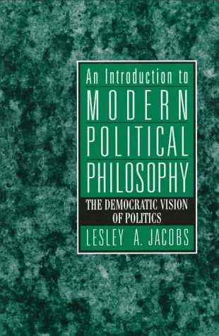 Introduction to Modern Political Philosophy, An: The Democratic Vision of Politics