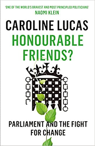 Book Honourable Friends?: Parliament and the Fight for Change
