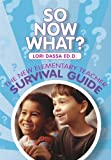 So Now What? the New Elementary Teacher Survival Guide, Dassa, Lori, 1256517887