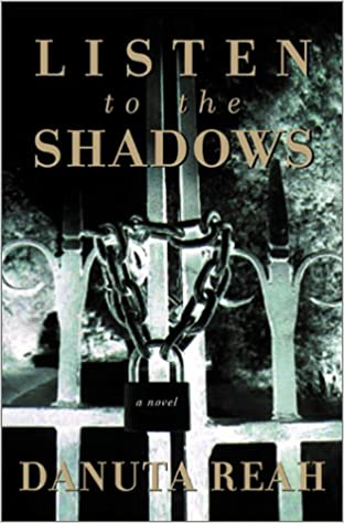 Listen To The Shadows A Novel Reah Danuta 9780060199647 Amazon Com Books