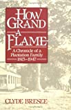 How Grand a Flame, Clyde Bresee, 0945575556