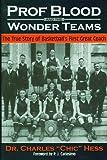 Prof Blood and the Wonder Teams, Charles Hess, 0966445945
