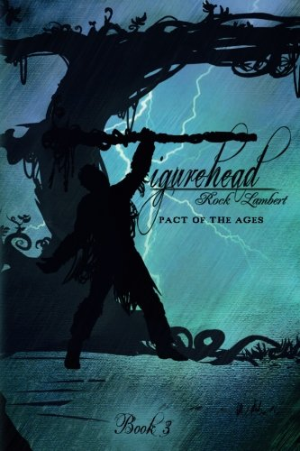 Figurehead: Pact of the Ages (Volume 3)