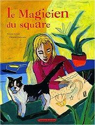 Le magicien du square par Thierry Lenain