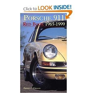 Porsche 911 Red Book: 1965-1999 Patrick C. Paternie