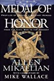 Front cover for the book Medal of Honor: Profiles of America's Military Heroes from the Civil War to the Present by Allen Mikaelian