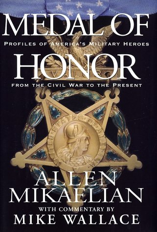 Medal of Honor: Profiles of America's Military Heroes from the Civil War to the - America Medal