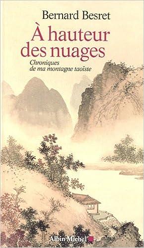 Livres A hauteur des nuages : Chroniques de ma montagne taoïste pdf