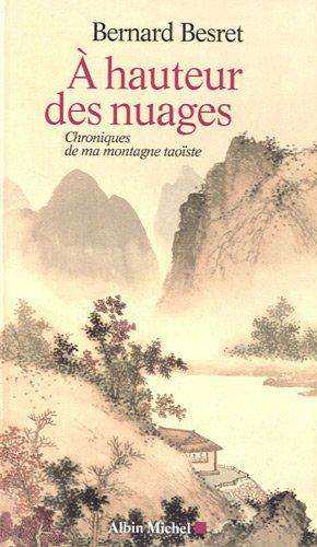 A Hauteur Des Nuages: Chroniques de Ma Montagne Taoïste (Spiritualites Grand Format) (French Edition)