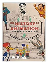Enchanted drawings : the history of animation / Charles Solomon